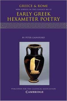 Early Greek hexameter poetry / by Peter Gainsford Publicación 	Cambridge : Cambridge University Press, 2015