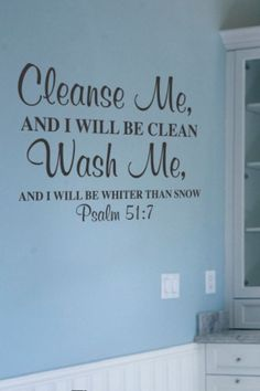 The perfect Bible verse for bathroom walls, baptismal decor or gift for someone being baptized! Reads: Cleanse me and I will be clean. Wash me and I will be whiter than snow. Bathroom Wall Decals, Bathroom Signs, Psalm 51, Vinyl Decor, Wall Decor, Cleanse Me, Cool Gifts For Women, Jeep Renegade, Daily Prayer
