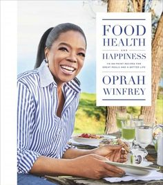BOOK - Food, Health, and Happiness : 115 On-point Recipes for Great Meals and a Better Life by Oprah Winfrey, with Lisa Kogan. Collection of top-selected recipes that draw on the expertise of such fan-favorite chefs as Rosie Daley and Taryn Huebner, and shares insights into how the author learned to enjoy favorite meals while controlling her weight. (Flatiron Books | 2017 ) #cookbook #Oprah