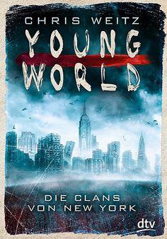 Chris Weitz: Young World – Die Clans von New York (@dtvverlag ) #Bücher #lesen