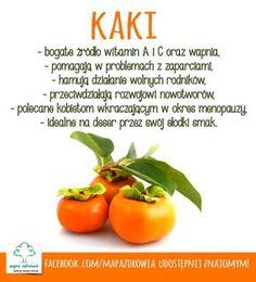 Kaki - właściwości Fruit Recipes, Vegan Recipes, Gewichtsverlust Motivation, Thing 1, Nutrition Tips, Superfoods, Healthy Tips, Healthy Lifestyle, Food Porn