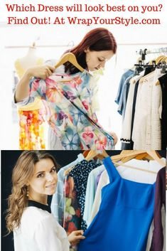 Which dress would look the best on you? Don't wonder read my posts on how to build your unique style wardrobe.#wrapyourstyle #signaturestyle #personalstyle #fashion #style #uniquestyle