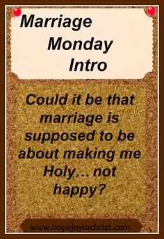 Marriage Monday will be a place to come for community. It will be a tip or encouragement to equip us toward Biblical Wifehood