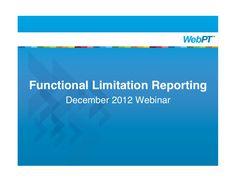 functional-limitation-reporting-webinar by WebPT via Slideshare