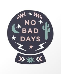"""No Bad Days"" Desert Snow Globe Minimal Print Art Print by allwhowander Art Quotes, Inspirational Quotes, No Bad Days, Peace Quotes, Poster S, Lettering, Typography, Happy Thoughts, Wall Collage"