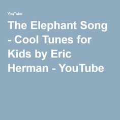 The Elephant Song - Cool Tunes for Kids by Eric Herman Cute Songs, Music For Kids, Music Artists, Singing, Elephant, Cool Stuff, Youtube, Musicians, Elephants
