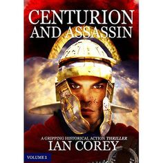 Centurion and Assassin Rome,116 AD http://relinks.me/B00VZ5N0Z6  @IanCoreyOffic @ChiDailyNews