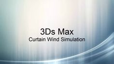 3Ds Max Curtains Wind Simulation