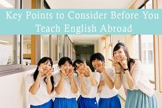 Key Points to Consider Before You Teach English Abroad