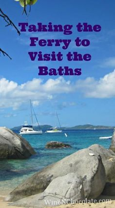 Taking the ferry to visit the Baths from St Thomas is easy and cheaper than a charter. You also get to spend more time on the island.