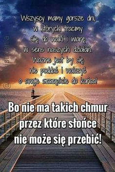 Zdjęcie Hd Quotes, Motivational Quotes For Success, Wisdom Quotes, Happy Quotes, Life Quotes, Inspirational Quotes, Quote Backgrounds, Wallpaper Quotes, Magic Day