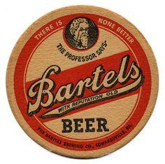 Bartels Beer. The Bartels Brewing Co., Edwardsville, PA.