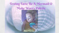 Testing Tarte Be A Mermaid & Make Waves Eyeshadow Palette Beauty Advice, Latest Hairstyles, Eyeshadow Palette, Lifestyle Blog, Mermaid, Waves, Group, Mom, Videos