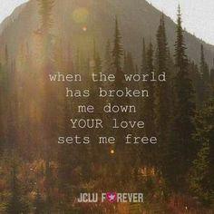 Your lov sets me free