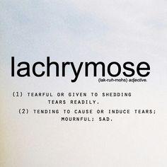 Lachrymose-