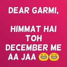 Dear GARMI Himmat Hai Toh December Me AA JAA