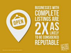 Businesses with complete listings are 2x as likely to be considered reputable. #GetOnTheMap