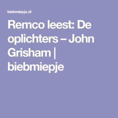 Remco leest: De oplichters – John Grisham   biebmiepje