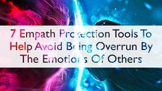 Check Out This Super Cool Guide On How To Protect Yourself As An Empath. Stop The Damaging Influence Of The Emotions Of Others On You.
