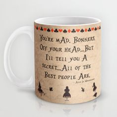 Hey, I found this really awesome Etsy listing at https://www.etsy.com/listing/211627803/alice-in-wonderland-mug-quote-youre-mad