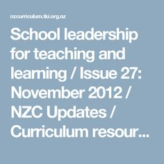 School leadership for teaching and learning / Issue November 2012 / NZC Updates / Curriculum resources / Kia ora - NZ Curriculum Online School Leadership, Effective Teaching, Professional Development, Curriculum, November, Classroom, Student, Community, Education