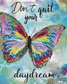 Your Precious Budding Wings Butterfly Art Print by Jennifer Lambein for Textured Home. Quotes To Live By, Me Quotes, Qoutes, Dream Quotes, Faith Quotes, Butterfly Quotes, Butterfly Symbolism, Butterfly Meaning, Butterfly Gifts