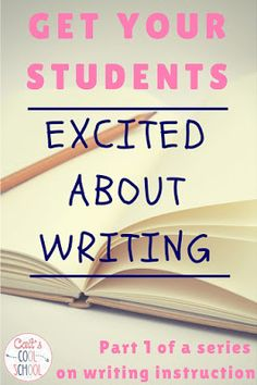 The one about teaching writing (Step 1: Engagement) - Cait's Cool School