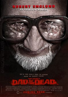 "fake movie poster for ""Dad of the Dead: Robert Englund as George A. Romero"""