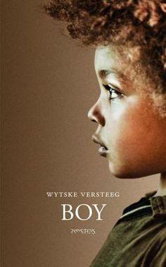Boy - Wytske Versteeg (april 2014) Wauw dacht ik toen ik voor het eerst de cover zag, zo mooi! Ik heb veel over adoptie gelezen, maar het is een ongekende ervaring als een schrijfster woorden vindt en zinnen maakt voor iets wat ik in mijn onderbewustzijn ervaar als adoptiemoeder.