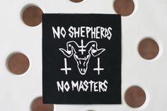 Hey, I found this really awesome Etsy listing at https://www.etsy.com/listing/507400124/no-shepherds-no-masters-anarchist-goat