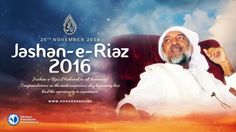 UPCOMING: Jashan-e-Riaz 2016! http://www.theawaitedone.com/activities/2016/11/18/happy-jashan-e-riaz-2016  This is the historic day celebrating the advent of Lord Ra Riaz Gohar Shahi in this world!  Tune in at 10:00 PM GMT on Friday, the 25th of November for a special broadcast on AlRa TV: https://www.youtube.com/c/mehdifoundation/live