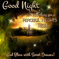 Good Night Everyone, God Bless You!!.Have a wonderful evening.Love my angel sisters.I am so blessed to have such precious sisters as you.