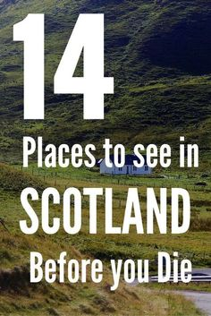 14 Places to Visit in Scotland Before You Die. A beautiful country filled with lush fields. Discover more of Scotland by clicking through on the pin.