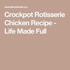 Crockpot Rotisserie Chicken Recipe - Life Made Full