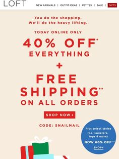We got this: FREE SHIP + 40% off everything - Loft
