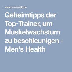 Geheimtipps der Top-Trainer, um Muskelwachstum zu beschleunigen - Men's Health