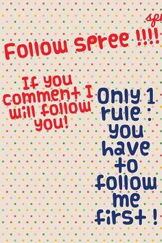 Follow spree! FOLLOW ME FIRST!!