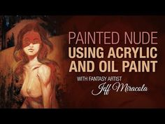 Painted nude using acrylic and oil paint by Fantasy Artist Jeff Miracola