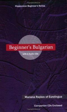 Beginner's Bulgarian with 2 Audio CDs by Mariana Raykov