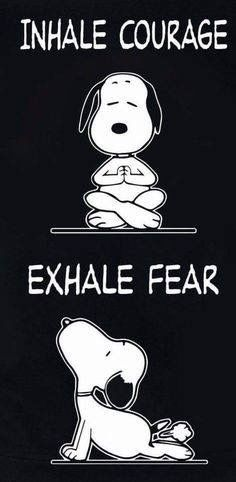 Inhale courage and exhale fear… – Yoga quotesBreathing exercise. Inhale courage and exhale fear… – Yoga quotes Snoopy Love, Charlie Brown And Snoopy, Snoopy And Woodstock, Snoopy Quotes Love, Charlie Brown Quotes, Happy Snoopy, Phrase Cute, Dog Farts, Little Buddha
