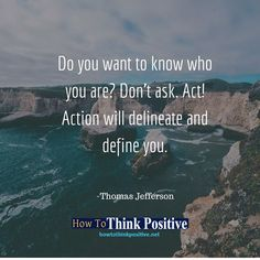Do you want to know who you are? Don't ask. Act! Action will delineate and define you. #life #happy #quotes #inspiration #motivation #love #win #sad #quoteoftheday #success #like #words #poetry #hope #wisdom #knowledge #loa #goodvibes Don't forget to check out what we recommend to help you get out of negative thinking. See our profile link at @howtothinkpositive