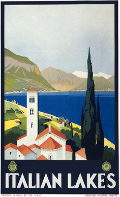 A travel poster showing a lake and mountains, with the bell tower of a church in the foreground. Italian Lakes, c. 1930. Grafiche Modiano - Trieste.