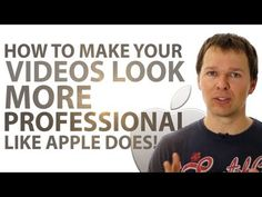 How To Make Your Videos Look More Professional - Like Apple Does!