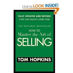How to Master the Art of Selling by Tom Hopkins was the book that helped shape my path as a young salesperson.