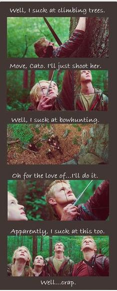 trains their whole life for the hunger games and can't shoot a stupid arrow