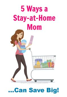 5 Ways a Stay-At-Home Mom Can Save Big! #savemoney #momssavemoney