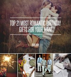 Top 21 Most Romantic Birthday Gifts for Your Man! Bring out the romantic in you by shopping for romantic birthday gift ideas for your husband, boyfriend, or significant other! Try surprising your man with these easy to make and frugal romantic gift ideas.