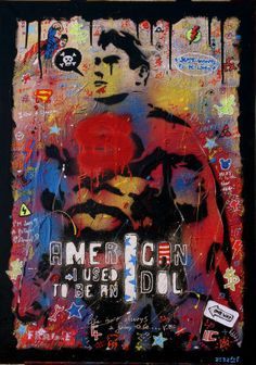 I USED TO BE AN AMERICAN IDOL ! Technique mixte sur toile de 65cm x 92cm