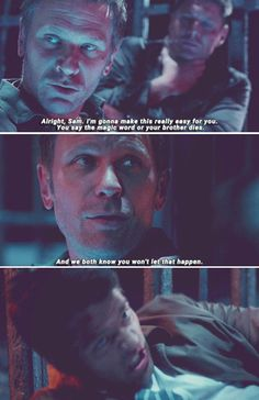 11x10 The Devil in the Details [gifset] - Lucifer: Alright, Sam. I'm gonna make this really easy for you. You say the magic word or your brother dies. And we both know you won't let that happen. - Lucifer, Dean Winchester, Castiel; Supernatural