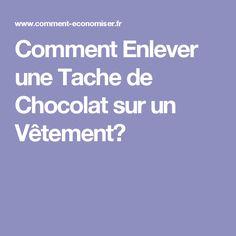 Comment Enlever une Tache de Chocolat sur un Vêtement?